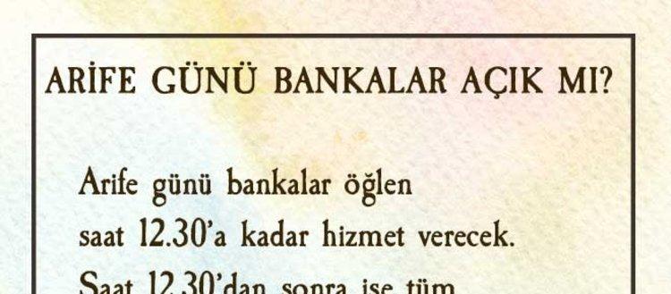 2019 Arefe günü resmi tatil mi? Bankalar arife...