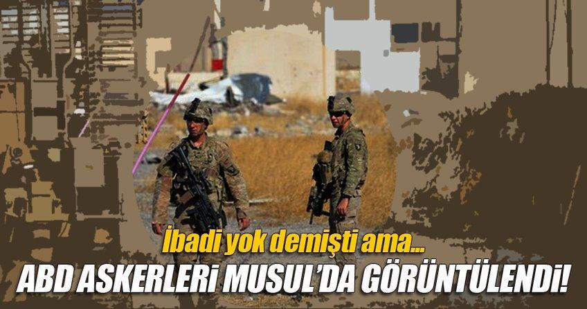 ABD askerleri Musul'da görüntülendi!