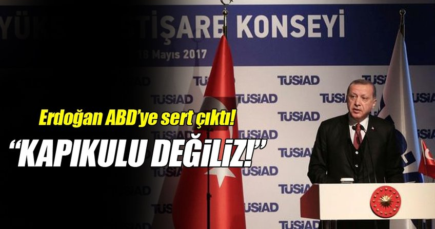 Cumhurbaşkanı Erdoğan: Kapıkulu değiliz!