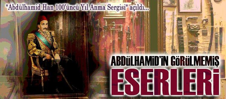 Abdülhamidle ilgili hazırlanan en kapsamlı sergi