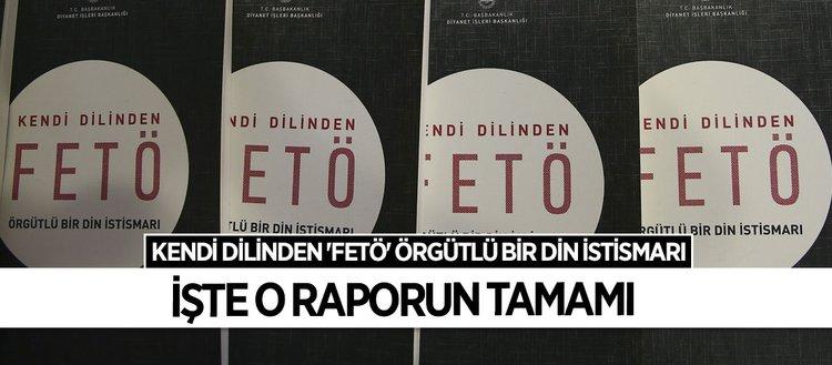 Diyanetin FETÖ raporu açıklandı: Kendi dilinden FETÖ örgütlü bir din istismarı