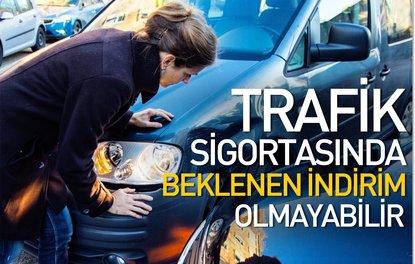 Trafik sigortasında beklenen indirim olmayabilir