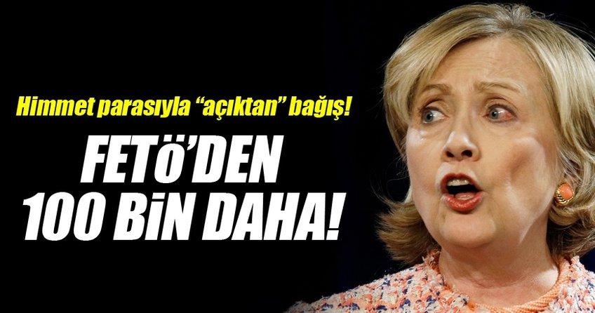 Fetullahçılar Hillary Clinton'a 100 bin dolar bağışladı!
