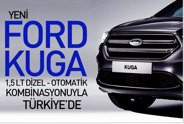 Yeni Ford Kuga 1,5 lt dizel-otomatik kombinasyonuyla Türkiye'de