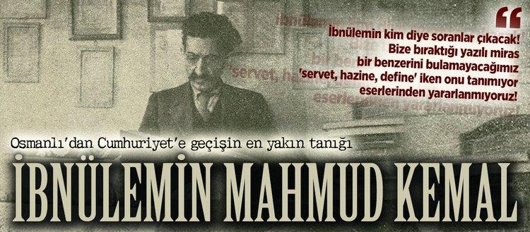 Osmanlı'dan Cumhuriyet'e geçişin en yakın tanığı: İbnülemin Mahmut Kemal