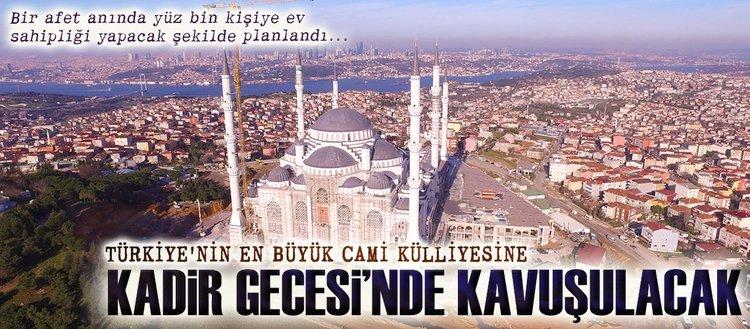Türkiye'nin en büyük cami külliyesi: Çamlıca Camii