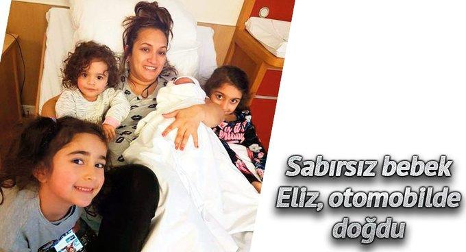 Sabırsız bebek Eliz, otomobilde doğdu