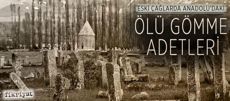 Eski çağlarda Anadolu'daki ölü gömme adetleri
