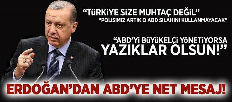 Erdoğandan ABDye net mesaj!