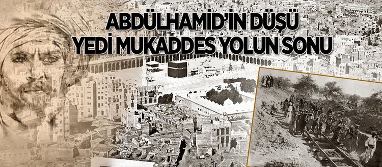 Abdülhamid'in düşü, yedi mukaddes yolun sonu