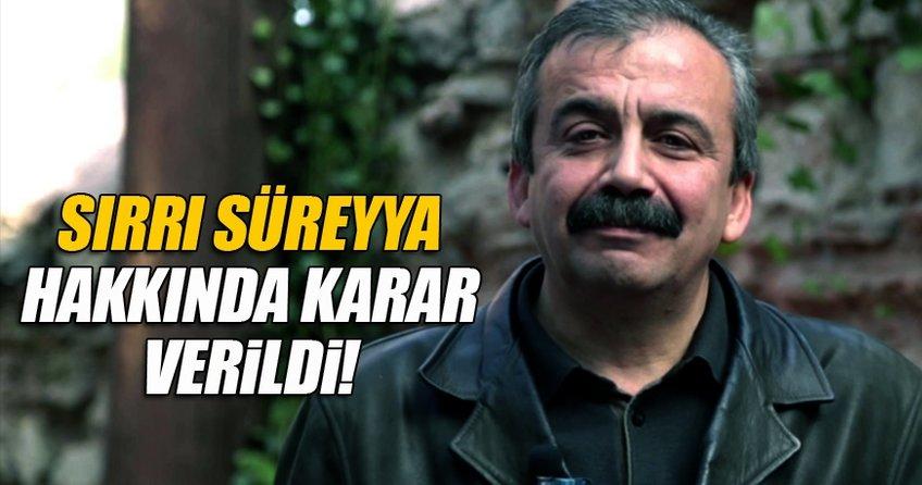 Sırrı Süreyya Önder hakkında karar verildi