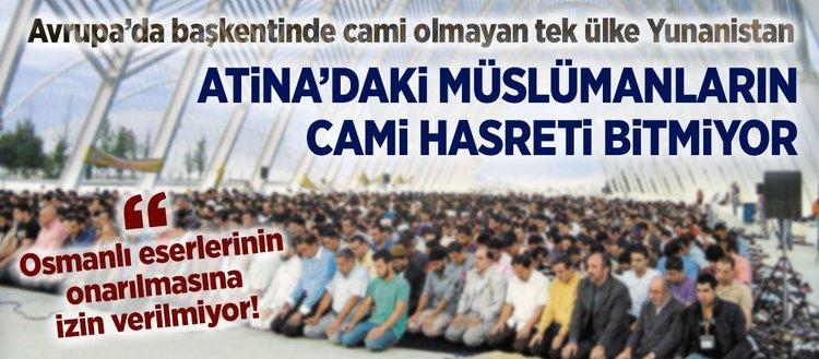 Atina'daki Müslümanların cami hasreti bitmiyor