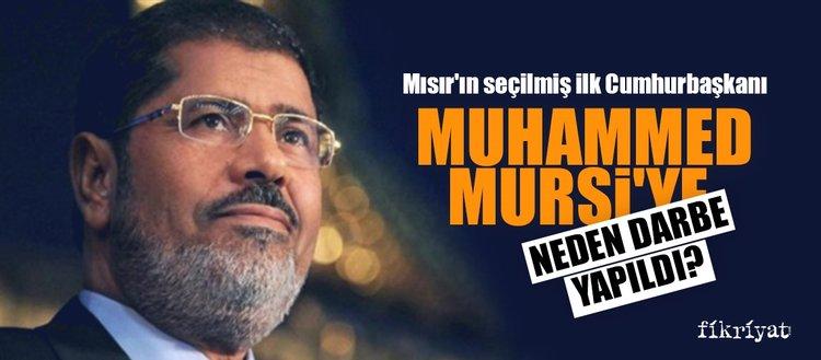 Muhammed Mursi'ye neden darbe yapıldı?