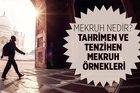 Mekruh ne demektir, hükmü nedir, kaça ayrılır? Tahrimen ve tenzihen mekruh örnekleri…