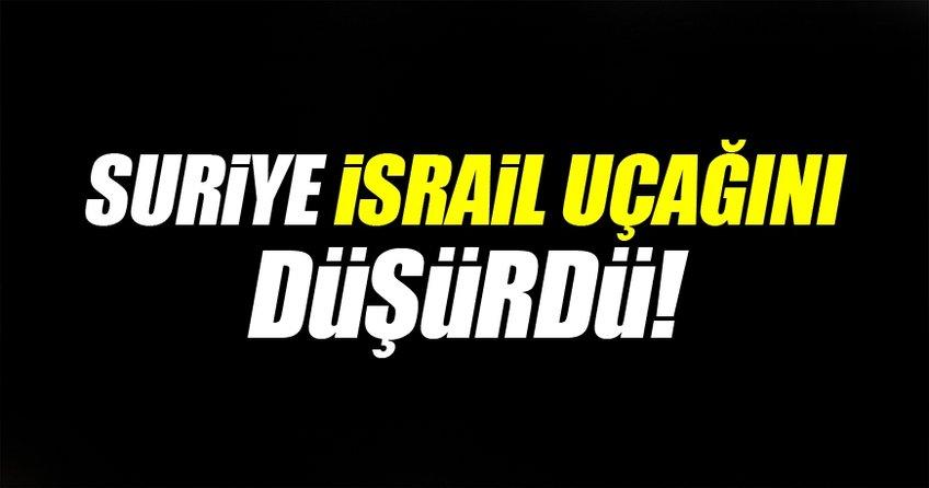 Suriye İsrail'e ait savaş uçağını düşürdü