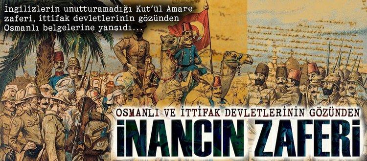 Osmanlı ve ittifak devletlerinin gözünden Kut'ül Amare