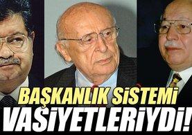 Özal, Demirel ve Erbakan'da sistem değişikliği istemişti