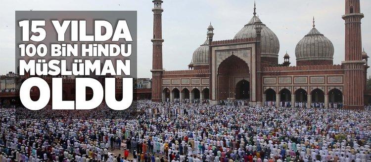 15 yılda 100 bin Hindu Müslüman oldu