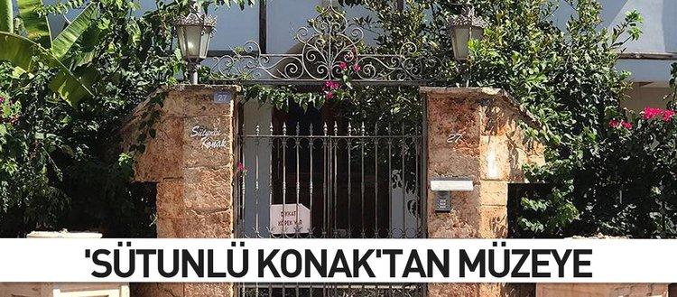 'Sütunlü Konak'tan müzeye