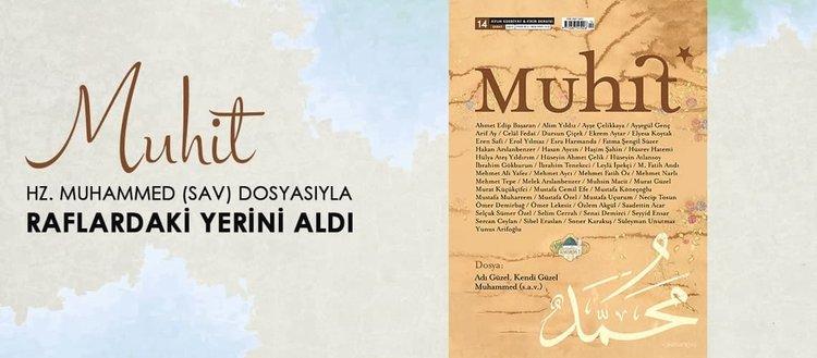 Edebiyat ve fikir dergisi Muhit Hz. Muhammed sav dosyasıyla raflardaki yerini aldı