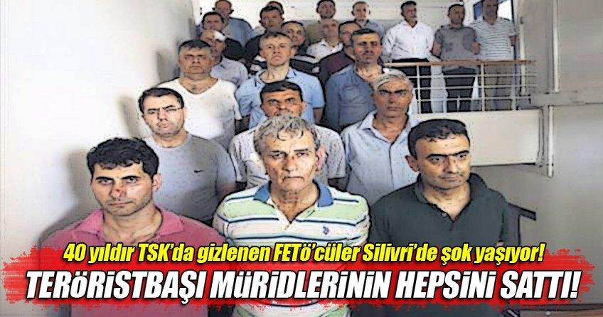 40 yıldır TSK'da gizlenen FETÖ'cüler Silivri'de şok yaşıyor!