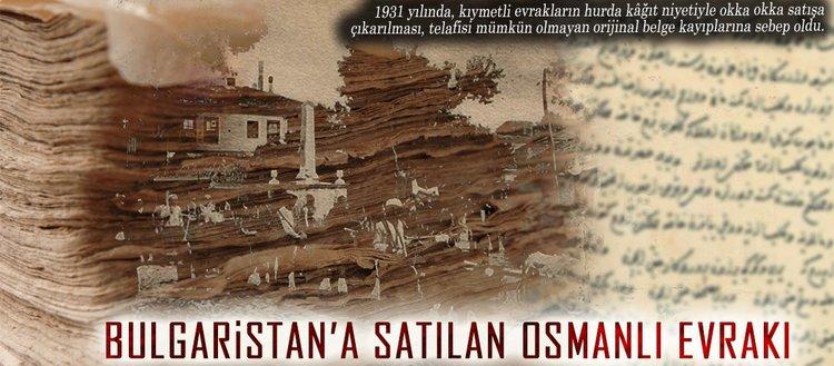 Bulgaristan'a satılan Osmanlı evrakı(22 Nisan 2018)
