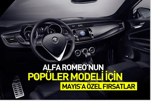 Alfa Romeo'nun popüler modeli için Mayıs'a özel fırsatlar