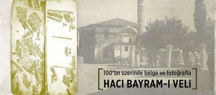 100'ün üzerinde belgeyle Hacı Bayram-ı Veli