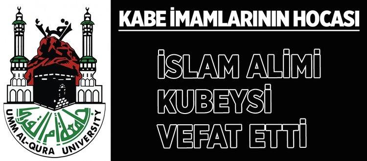 İslam alimi Kubeysi vefat etti