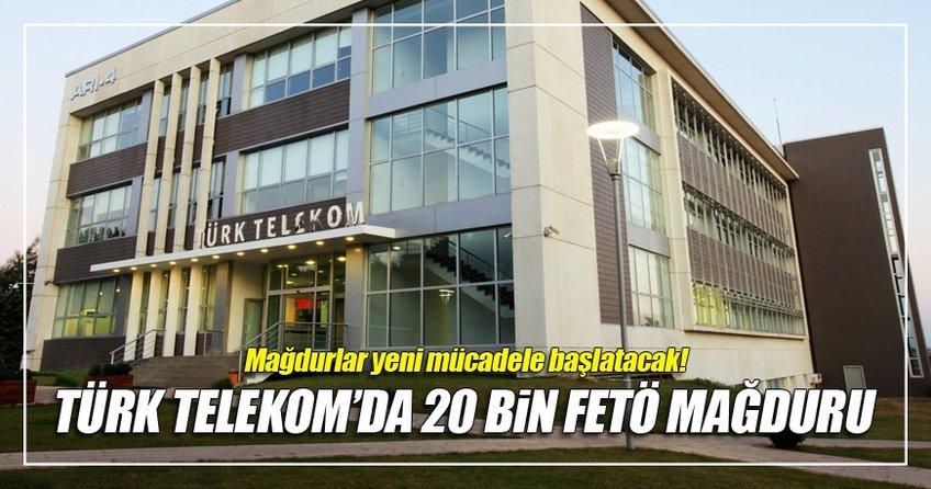 Türk Telekom'da 20 bin FETÖ mağduru