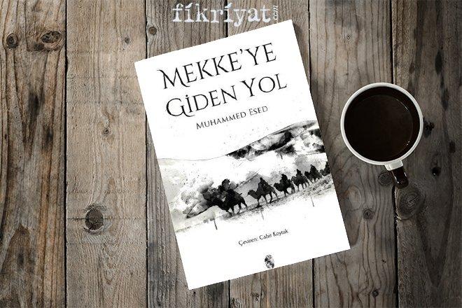 MUHAMMED ESED - MEKKE'YE GİDEN YOL