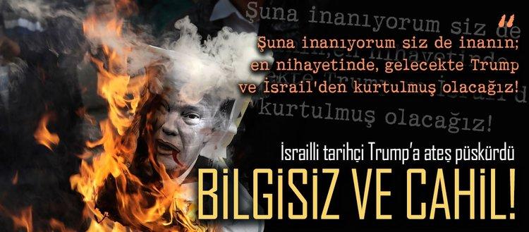 İsrailli tarihçi: Trump ve İsrail'den kurtulacağız!