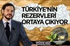 Türkiye'nin maden rezervi ortaya çıkıyor