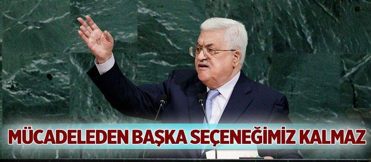 Abbas'tan Mücadeleden başka seçeneğimiz kalmaz uyarısı