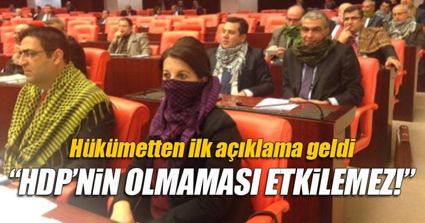 Hükümetten HDP ile ilgili ilk açıklama