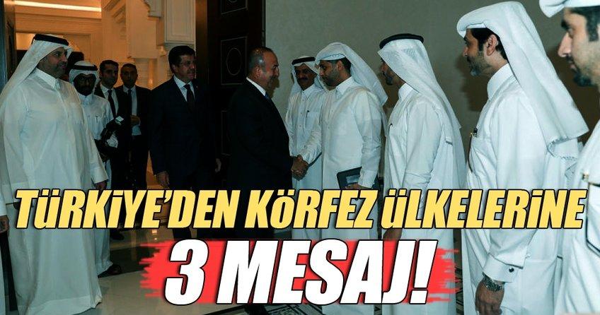 Türkiye'den Körfez ülkelerine 3 önemli mesaj!