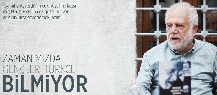 Zamanımızda gençler Türkçe bilmiyor