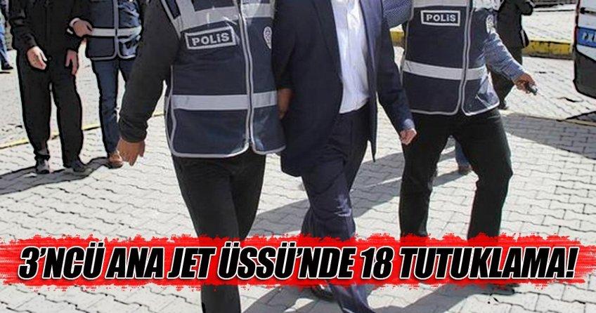 FETÖ soruşturmasında 18 tutuklama!