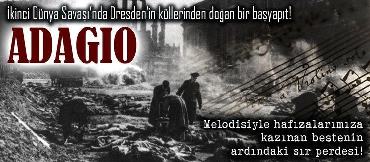 İkinci Dünya Savaşında Dresden'in küllerinden doğan bir başyapıt: Adagio
