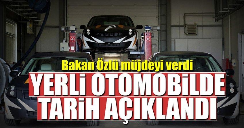 Bakan Özlü yerli otomobil için tarihi açıkladı