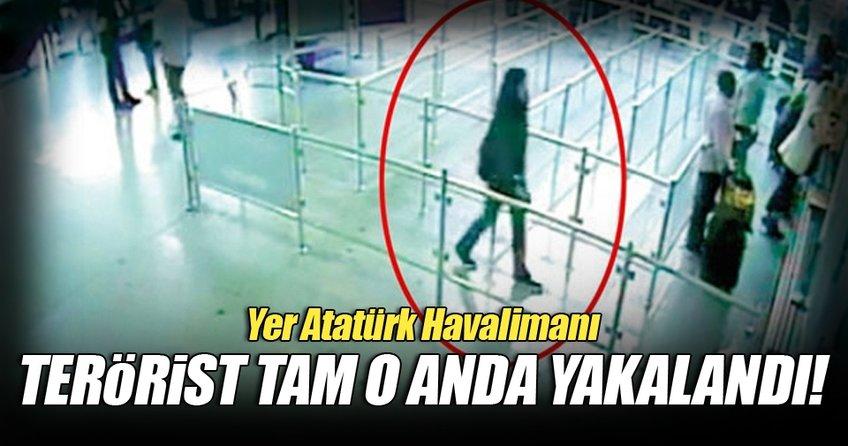 Kadın terörist Atatürk Havalimanı'nda yakalandı!