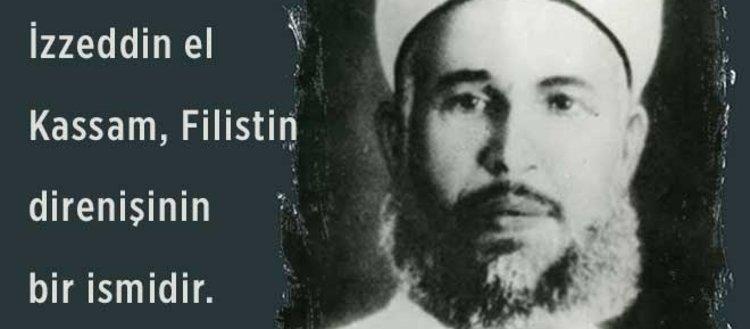 Filistin direnişinin abidesi: İzzeddin el-Kassam...