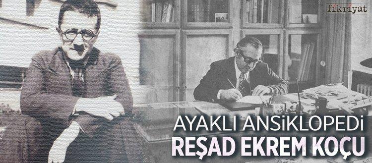 Ayaklı ansiklopedi Reşad Ekrem Koçu