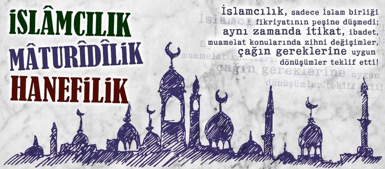 İslamcılık Maturidilik Hanefilik