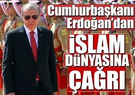 Cumhurbaşkanı Erdoğan'dan İslam dünyasına birlik çağrısı