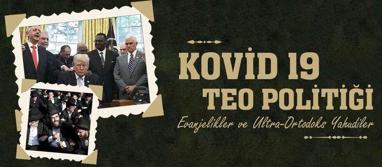 Kovid-19 teo-politiği: Evanjelikler ve Ultra-Ortodoks Yahudiler