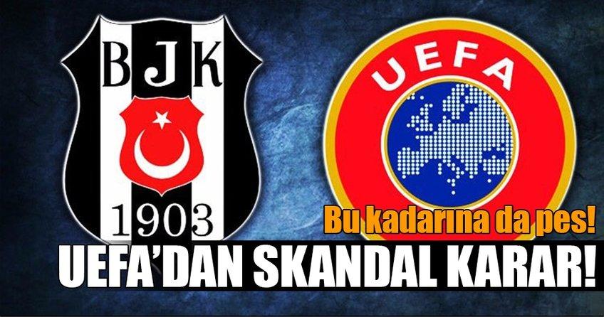 UEFA'dan Beşiktaş için skandal karar!