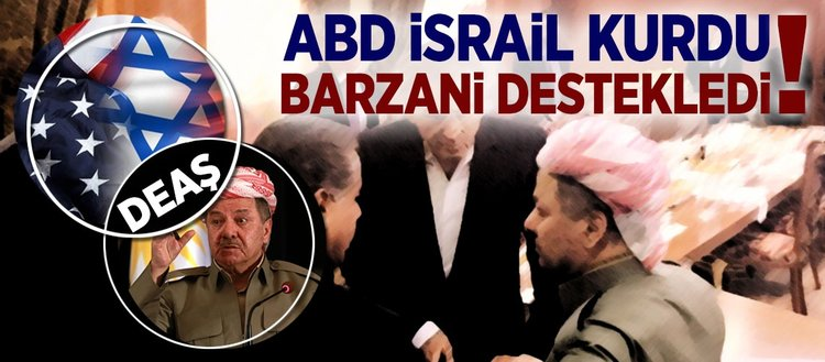 ABD-İsrail kurdu Barzani destek verdi