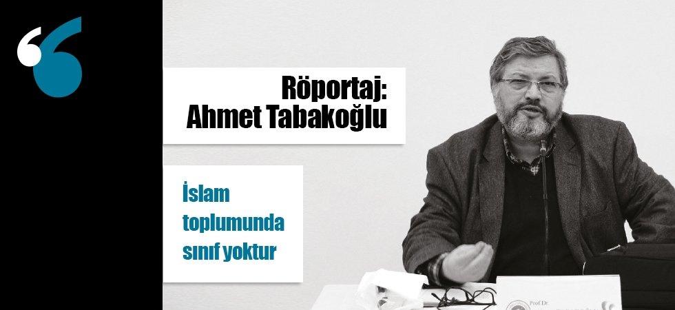 İslam toplumunda sınıf yoktur