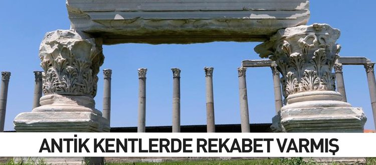 Antik kentlerde rekabet varmış